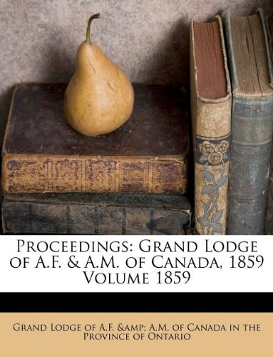 Proceedings: Grand Lodge of A.F. & A.M. of Canada, 1859 Volume 1859