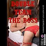 Double Team the Boss!: Jamey's Revenge | Paige Jamey