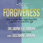 Forgiveness: How to Make Peace with Your Past and Get on with Your Life | Sidney B. Simon,Suzanne Simon