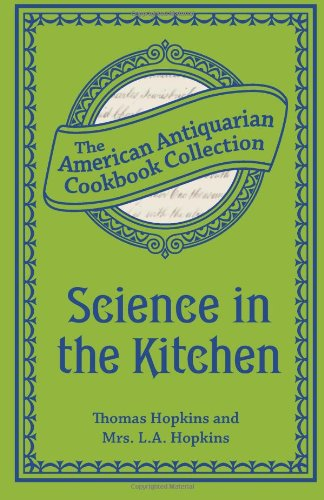 Science In The Kitchen: Important Discoveries And Improvements In The Art Of Cooking