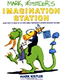 Mark Kistlers Imagination Station: Learn How to Drawn in 3-D with Public Televisions Favorite Drawing Teacher