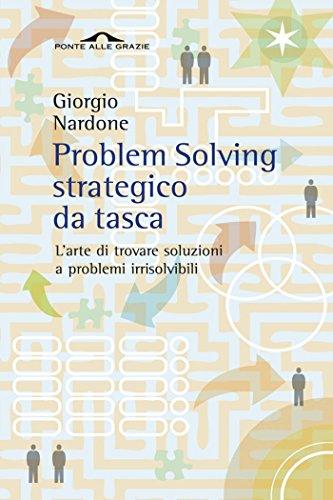 Problem Solving strategico da tasca L'arte di trovare soluzioni a problemi irrisolvibili Ponte alle Grazie Ter PDF