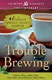 Trouble Brewing: An Emerald Springs Legacy Sampler (Crimson Romance)
