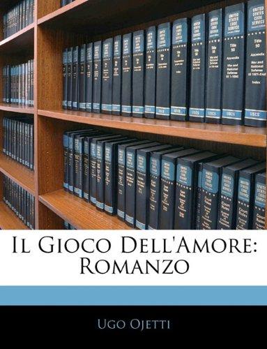 Il Gioco Dell'amore: Romanzo