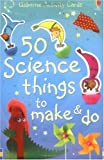 Kate Knighton 50 Science Things to Make and Do (Usborne Activity Cards)