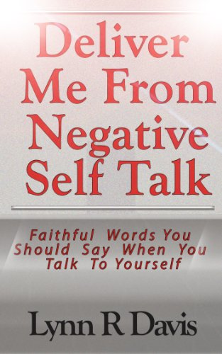 Deliver Me From Negative Self Talk by Lynn R. Davis ebook deal