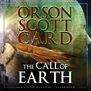 The Call of Earth: Homecoming: Volume 2 | [Orson Scott Card]