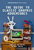 img - for Hardcoregaming101.net Presents: The Guide to Classic Graphic Adventures book / textbook / text book