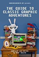 Hardcoregaming101.net Presents: The Guide to Classic Graphic Adventures ebook download