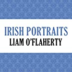 Irish Portraits | Liam O'Flaherty