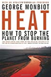 Heat: How to Stop the Planet From Burning (038566222X) by Monbiot, George