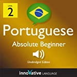Learn Portuguese with Innovative Language's Proven Language System - Level 2: Absolute Beginner Portuguese | Innovative Language Learning