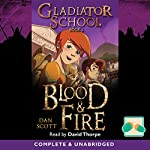 Gladiator School Book 2: Blood & Fire | Dan Scott