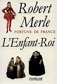 Fortune de France [08] : L'enfant-roi, Merle, Robert