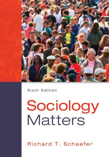 Get free download sociology matters by richard t schaefer sarosh sociology matters by richard t schaefer fandeluxe Image collections