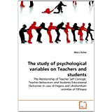 The study of psychological variables on Teachers and students: The Relationship of Teacher Self-Concept, Teacher...