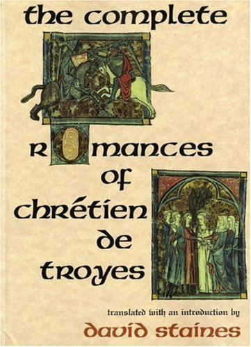 The Complete Romances of Chrétien de Troyes: The...