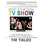 Host Your Own TV Show | [Tim Tialdo]