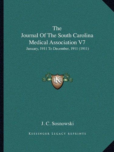 The Journal of the South Carolina Medical Association V7: January, 1911 to December, 1911 (1911)