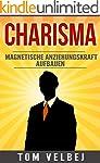 Charisma: Magnetische ANZIEHUNGSKRAFT...