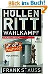 H�llenritt Wahlkampf - Ein Insider-Be...