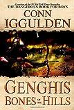 Genghis: Bones of the Hills (The Conqueror Series)