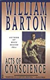 Acts of Conscience (0446672513) by Barton, William