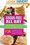 Sugar-Free All Day - The Modern Sugar...