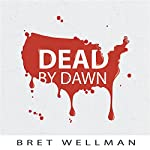 Dead by Dawn | Bret Wellman