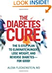 The Diabetes Cure: The 5-Step Plan to...