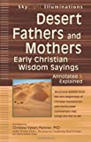 img - for Desert Fathers and Mothers: Early Christian Wisdom Sayings - Annotated & Explained (SkyLight Illuminations) book / textbook / text book