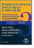 Desenvolvimento Psicológico e Educação. Transtorno de Desenvolvimento e Necessidades Educativas Especiais - Volume 3 - 9788536302096