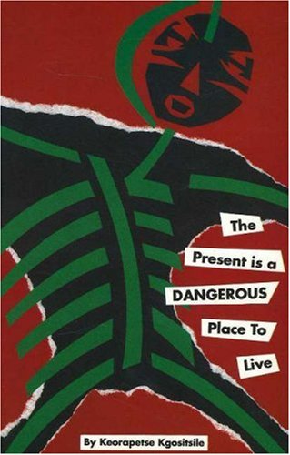 Present is a Dangerous Place to Live (English and English Edition)