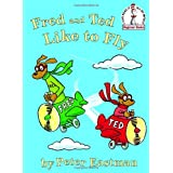 Fred and Ted Like to Fly (Beginner Books) ~ Peter Eastman