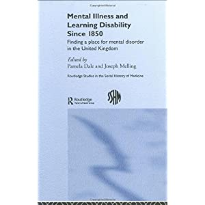 mental illness and learning disability since 1850  routledge studies in the