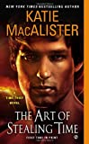 img - for The Art of Stealing Time: A Time Thief Novel book / textbook / text book