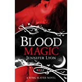 Blood Magic: A Rouge Paranormal Romanceby Jennifer Lyon