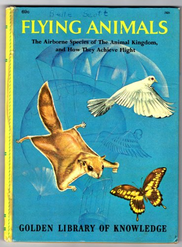Flying Animals (Golden Library of Knowledge), Fichter, George S.