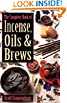 The Complete Book of Incense, Oils an...