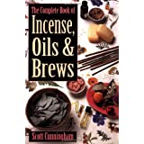 The Complete Book of Incense, Oils and Brews (Llewellyn&#39;s Practical Magick) ~ Scott Cunningham