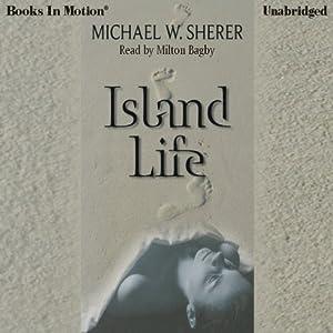 Island Life   [Michael W. Sherer]
