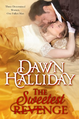 The Sweetest Revenge (A Sexy Regency Romance) by Dawn Halliday
