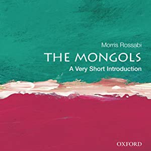 The Mongols: A Very Short Introduction  | [Morris Rossabi]