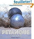 P�tanque - La passion du jeu