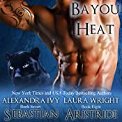 Sebastian/Aristide: Bayou Heat, Volume 7 | Alexandra Ivy, Laura Wright