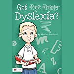 Got Dyslexia? | Heather Pritchard