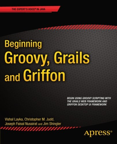 Beginning Groovy, Grails and Griffon 1430248068 pdf