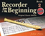 img - for RECORDER FROM THE BEGINNING CLASSIC EDITION BOOK 2 (Bk. 2) book / textbook / text book