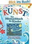 Kunst - Ein Mitmachbuch f�r Kinder: M...