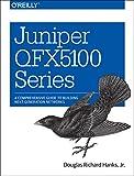 Juniper QFX5100 Series: A Comprehensive Guide to Building Next-Generation Networks